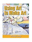 Using Art to Make Art 1st 2000 9780766815056 Front Cover