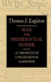 War and Presidential Power A Chronicle of Congressional Surrender 1974 9780871403056 Front Cover