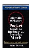 Merriam-Webster's Pocket Guide to Business and Everyday Math 1st 1996 9780877795056 Front Cover
