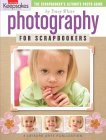 Photography for Scrapbookers 2006 9781574866056 Front Cover