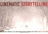 Cinematic Storytelling 2005 9781932907056 Front Cover