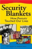 Security Blankets How Peanuts Touched Our Lives 2009 9780740771057 Front Cover
