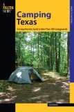 Camping Texas A Comprehensive Guide to More Than 200 Campgrounds 2009 9780762746057 Front Cover