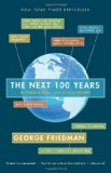 Next 100 Years A Forecast for the 21st Century 2010 9780767923057 Front Cover