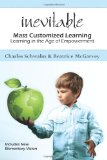 Inevitable: Mass Customized Learning Learning in the Age of Empowerment 2012 9781470059057 Front Cover