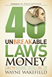 40 Unbreakable Laws of Money Laws for Business, Success and Life 2014 9781630471057 Front Cover