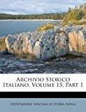 Archivio Storico Italiano 2012 9781248912058 Front Cover