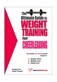 Ultimate Guide to Weight Training for Cheerleading 2003 9781932549058 Front Cover