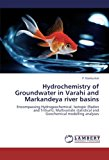 Hydrochemistry of Groundwater in Varahi and Markandeya River Basins 2012 9783659295058 Front Cover