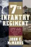 7th Infantry Regiment Combat in an Age of Terror - The Korean War Through the Present 2008 9780765303059 Front Cover
