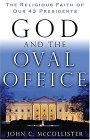 God and the Oval Office The Religious Faith of Our 43 Presidents 1st 2005 9780849904059 Front Cover