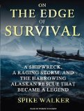 On the Edge of Survival: A Shipwreck, a Raging Storm, and the Harrowing Alaskan Rescue That Became a Legend 2010 9781400119059 Front Cover