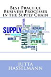 Best Practice Business Processes in the Supply Chain 2013 9781492880059 Front Cover