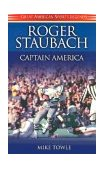 Roger Staubach Captain America 2002 9781581823059 Front Cover