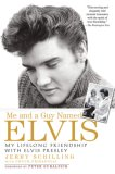 Me and a Guy Named Elvis My Lifelong Friendship with Elvis Presley 2007 9781592403059 Front Cover