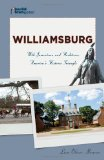 Williamsburg With Jamestown and Yorktown, America's Historic Triangle 2010 9781935455059 Front Cover