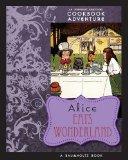Alice Eats Wonderland 2009 9781429091060 Front Cover
