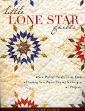 Little Lone Star Quilts Sew Perfect Points Every Time - Exciting New Paper-Piecing Technique, 7 Projects 2009 9781571206060 Front Cover