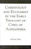 Christology and Eucharist in the Early Thought of Cyril of Alexandria 1993 9781883255060 Front Cover