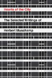 Hearts of the City The Selected Writings of Herbert Muschamp 2009 9780375404061 Front Cover