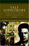 Yale Sophomore An Epic Novel of Youthful Ambition, Fulfillment and Despair 2004 9781413406061 Front Cover