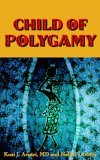 Child of Polygamy 2005 9781420873061 Front Cover