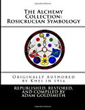 Alchemy Collection: Rosicrucian Symbology 2012 9781470076061 Front Cover