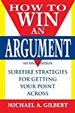 How to Win an Argument 2nd 1996 9781620457061 Front Cover