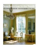 Neoclassicism in the North Swedish Furniture and Interiors, 1770-1850 2nd 1999 Reprint 9780500281062 Front Cover