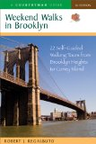 Weekend Walks in Brooklyn 22 Self Guided Walking Tours from Brooklyn Heights to Coney Isla 2009 9780881508062 Front Cover