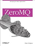 ZeroMQ Messaging for Many Applications 2013 9781449334062 Front Cover
