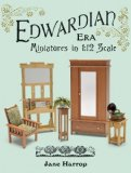 Edwardian Era Miniatures in 1:12 Scale 2011 9781861088062 Front Cover