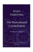 Postnational Constellation Political Essays 2001 9780262582063 Front Cover