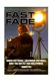 Fast Fade David Puttnam, Columbia Pictures, and the Battle for Hollywood 1989 9780385300063 Front Cover