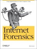Internet Forensics Using Digital Evidence to Solve Computer Crime 1st 2005 9780596100063 Front Cover