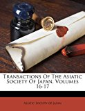 Transactions of the Asiatic Society of Japan 2012 9781286156063 Front Cover