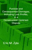 Punitive and Consequential Damages, Including Lost Profits, in A Construction Contract Dispute 2006 9781934086063 Front Cover