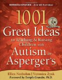 1001 Great Ideas for Teaching and Raising Children with Autism Spectrum Disorders 2nd 2010 Revised 9781935274063 Front Cover