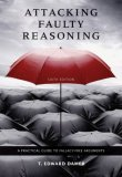 Attacking Faulty Reasoning A Practical Guide to Fallacy-Free Arguments 6th 2008 9780495095064 Front Cover