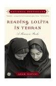 Reading Lolita in Tehran A Memoir in Books 2003 9780812971064 Front Cover