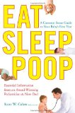 Eat, Sleep, Poop A Common Sense Guide to Your Baby's First Year 2010 9781439117064 Front Cover