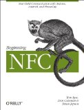 Beginning NFC Near Field Communication with Arduino, Android, and PhoneGap 2014 9781449372064 Front Cover