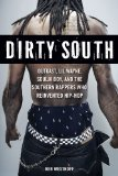 Dirty South OutKast, Lil Wayne, Soulja Boy, and the Southern Rappers Who Reinvented Hip-Hop 2011 9781569766064 Front Cover