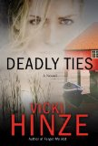 Deadly Ties A Novel 2011 9781601422064 Front Cover