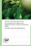 Insectes du Ch�ne Vert Dans la for�t de Tafat 2013 9783841620064 Front Cover