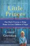 Little Princes One Man's Promise to Bring Home the Lost Children of Nepal 1st 2011 9780061930065 Front Cover
