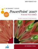 New Perspectives on Microsoft Office PowerPoint 2007, Introductory, Premium Video Edition 1st 2010 9780538476065 Front Cover