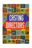 Backstage Guide to Casting Directors Who They Are, How They Work, What They Look for in Actors 2nd 1998 9780823088065 Front Cover