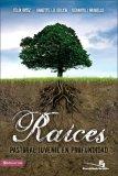 Raices Pastoral Juvenil en Profundidad 2008 9780829750065 Front Cover