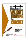 Ultimate Guide to Weight Training for Cricket 2003 9781932549065 Front Cover
